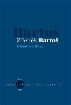 Divadlo a iluze - Zdeněk Bartoš