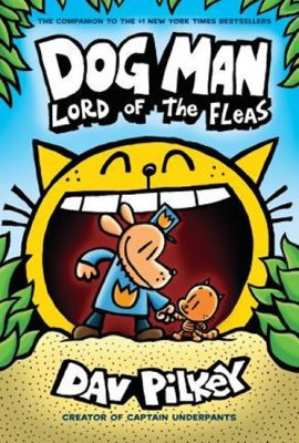 Dog Man 5: Lord of the Fleas - Dav Pilkey