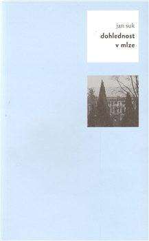 Dohlednost v mlze - Jan Suk