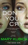 Don´t You Cry - Mary Kubica