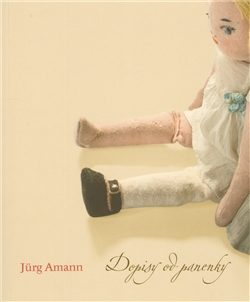 Dopisy od panenky - Amann Jürg