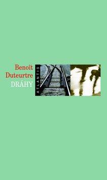 Dráhy - Benoit Duteurtre