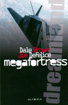 Dreamland / Megafortress - Jim DeFelice, Dale Brown