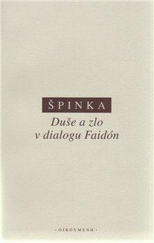 """Duše a zlo v dialogu """"Faidón"""" - Štěpán Špinka"""