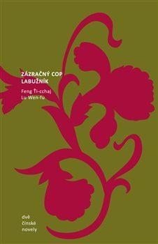 Dvě čínské novely - Feng Ti-cchaj, Lu Wen-fu
