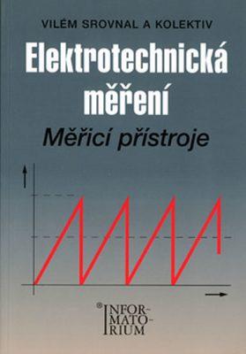 Elektrotechnická měření - Měřící přístroje - Srovnal Vilém