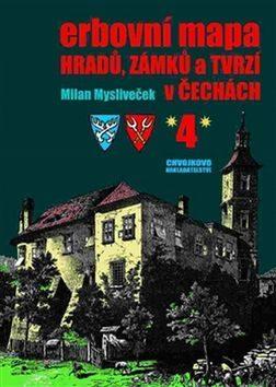 Erbovní mapa hradů, zámků a tvrzí v Čechách 4 - Milan Mysliveček