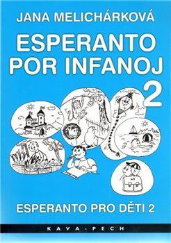 Esperanto pro děti 2 / Esperanto por infanoj 2 - Melichárková Jana, Tomečková Miroslava