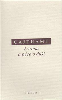 Evropa a péče o duši - Martin Cajthaml
