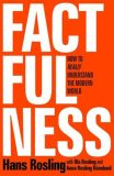 Factfulness : Ten Reasons We´re Wrong About the World - and Why Things Are Better Than You Think - Rosling Hans