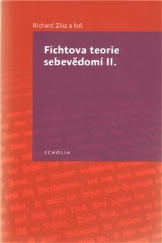 Fichtova teorie sebevědomí II. - Richard Zika