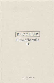 Filosofie vůle II. - Paul Ricoeur