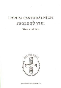 Fórum pastorálních teologů VIII.