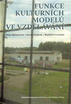 Funkce kulturních modelů ve vzdělávání - Dana Bittnerová, David Doubek, Markéta Levínská