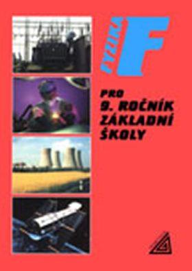 Fyzika pro 9. ročník základní školy - J. Bohuněk, Růžena Kolářová