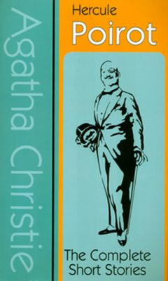 Hercule Poirot : The Complete Short Stories - Agatha Christie