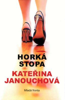 Horká stopa - Kateřina Janouchová
