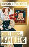Horrible Histories: Cruel Kings and Mean Queens - Terry Deary