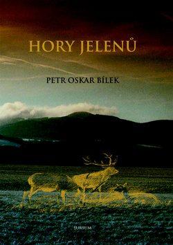 Hory jelenů - Petr Oskar Bílek