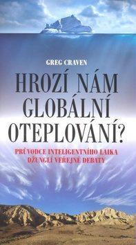Hrozí nám globální oteplování? - Greg Craven