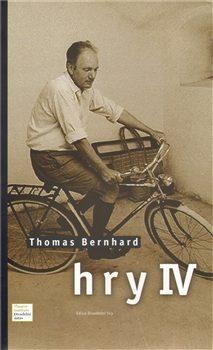 Hry IV. - Thomas Bernhard