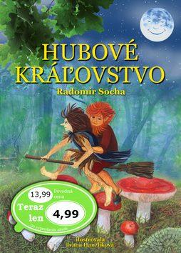 Hubové kráľovstvo - Radomír Socha, Ivana Hanzlíková