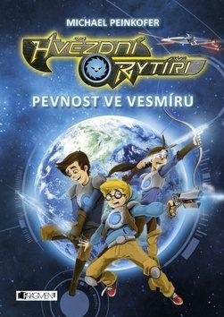 Hvězdní rytíři - Pevnost ve vesmíru - Michael Peinkofer