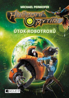 Hvězdní rytíři - Útok robotroxů - Michael Peinkofer - e-kniha