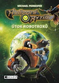 Hvězdní rytíři - Útok robotroxů - Michael Peinkofer