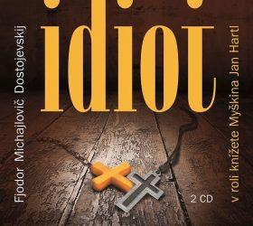 Idiot - Fjodor Michajlovič Dostojevskij - audiokniha