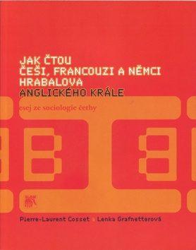 Jak čtou Češi, Francouzi a Němci Hrabalova Anglického krále. - Pierre-Laurent Cosset
