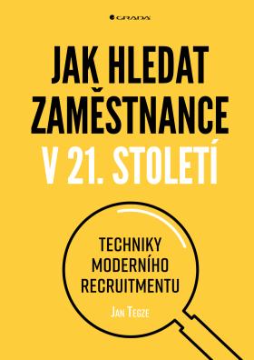 Jak hledat zaměstnance v 21. století - Jan Tegze - e-kniha