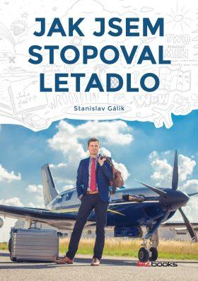 Jak jsem stopoval letadlo - Stanislav Gálik - e-kniha