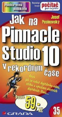 Jak na Pinnacle Studio 10 - Josef Pecinovský - e-kniha