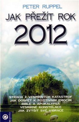 Jak přežít rok 2012 - Peter Ruppel