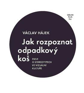 Jak rozpoznat odpadkový koš - Václav Hájek