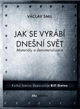 Jak se vyrábí dnešní svět - Václav Smil - e-kniha