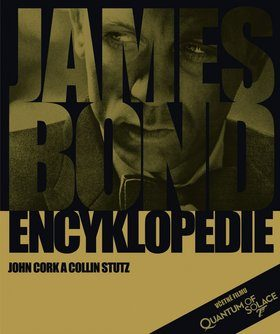 James Bond Encyklopedie - John Cork; Collin Stutz