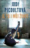 Je to imůj život - Jodi Picoultová
