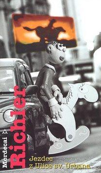 Jezdec z ulice sv. Urbana - Mordecai Richler