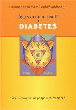 Jóga v denním životě a diabetes - Mahéšvaránanda Paramhans Svámí