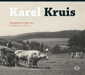 Karel Kruis, fotografie z let 1882-1917 - Miroslav Kotěšovec