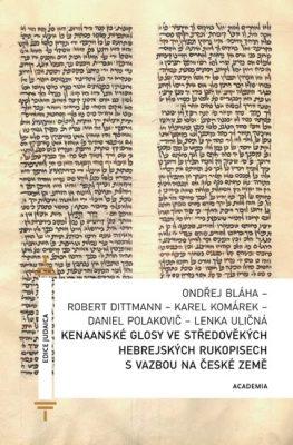 Kenaanské glosy ve středověkých hebrejských rukopisech s vazbou na české země - Dittmann Robert