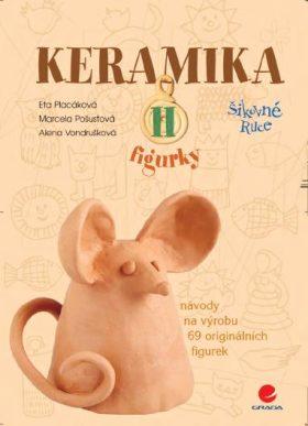Keramika II - Alena Vondrušková, Marcela Pošustová, Eta Placáková - e-kniha
