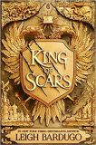 King of Scars - Leigh Bardugová