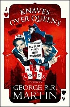 Knaves over Queens (Wild cards) - George R.R. Martin