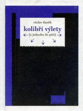 Kolibří výlety - Václav Daněk