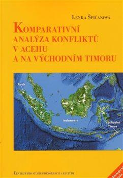 Komparativní analýza konfliktů v Acehu a na Východním Timoru - Špičanová Lenka