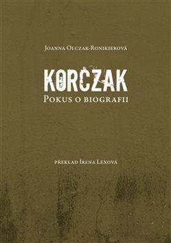 Korczak - Joanna Olczak-Ronikierová