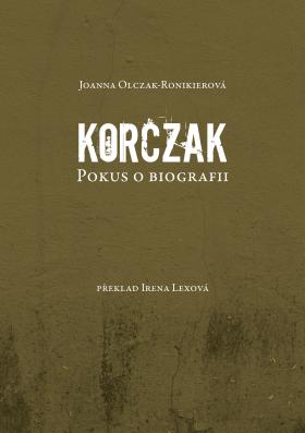 Korczak. Pokus o biografii - Jianna Olczak - Ronikierová - e-kniha